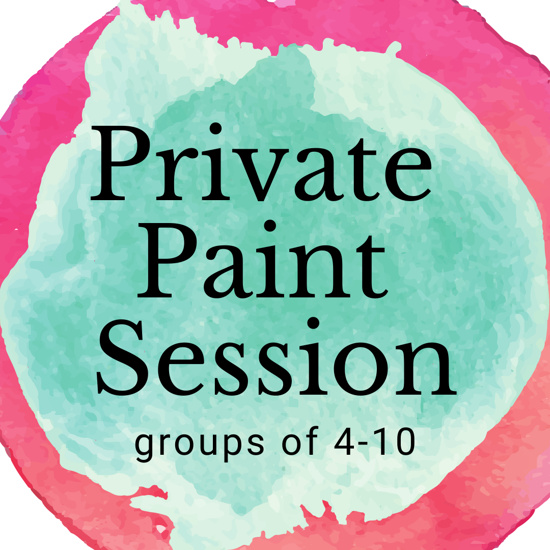 Private Paint Session (group of 4-10)